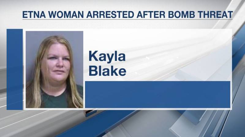 33-year-old Kayla Blake of Etna has been charged with a felony count of terrorizing.