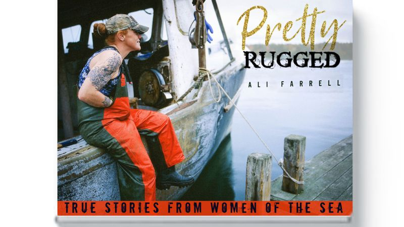 'Pretty Rugged' highlights the lives of more than a dozen females around Maine currently...