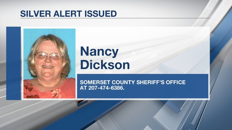 Police say Nancy Dickson hasn't been seen since Monday at noon.